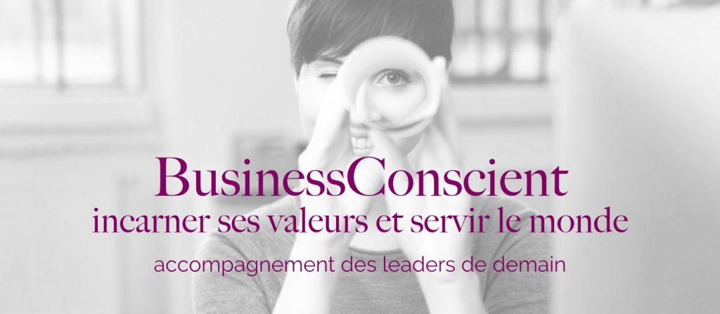 BusinessConscient: incarner ses valeurs et servir le monde